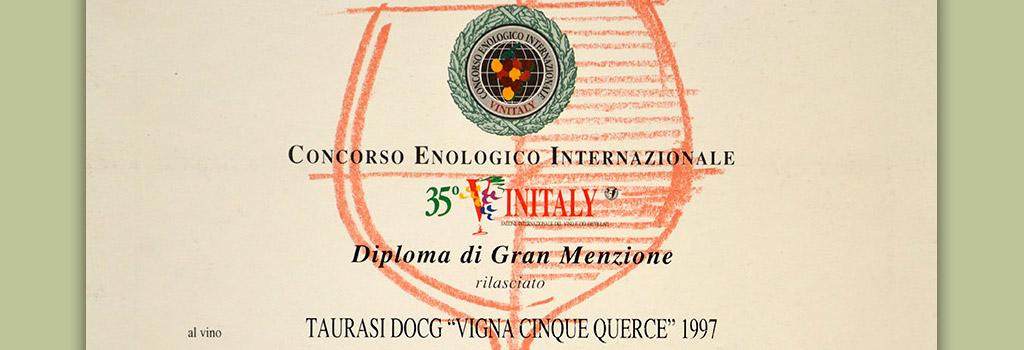 "35° Vinitaly: Gran Menzione al Taurasi DOCG ""Vigna Cinque Querce"" 1997"